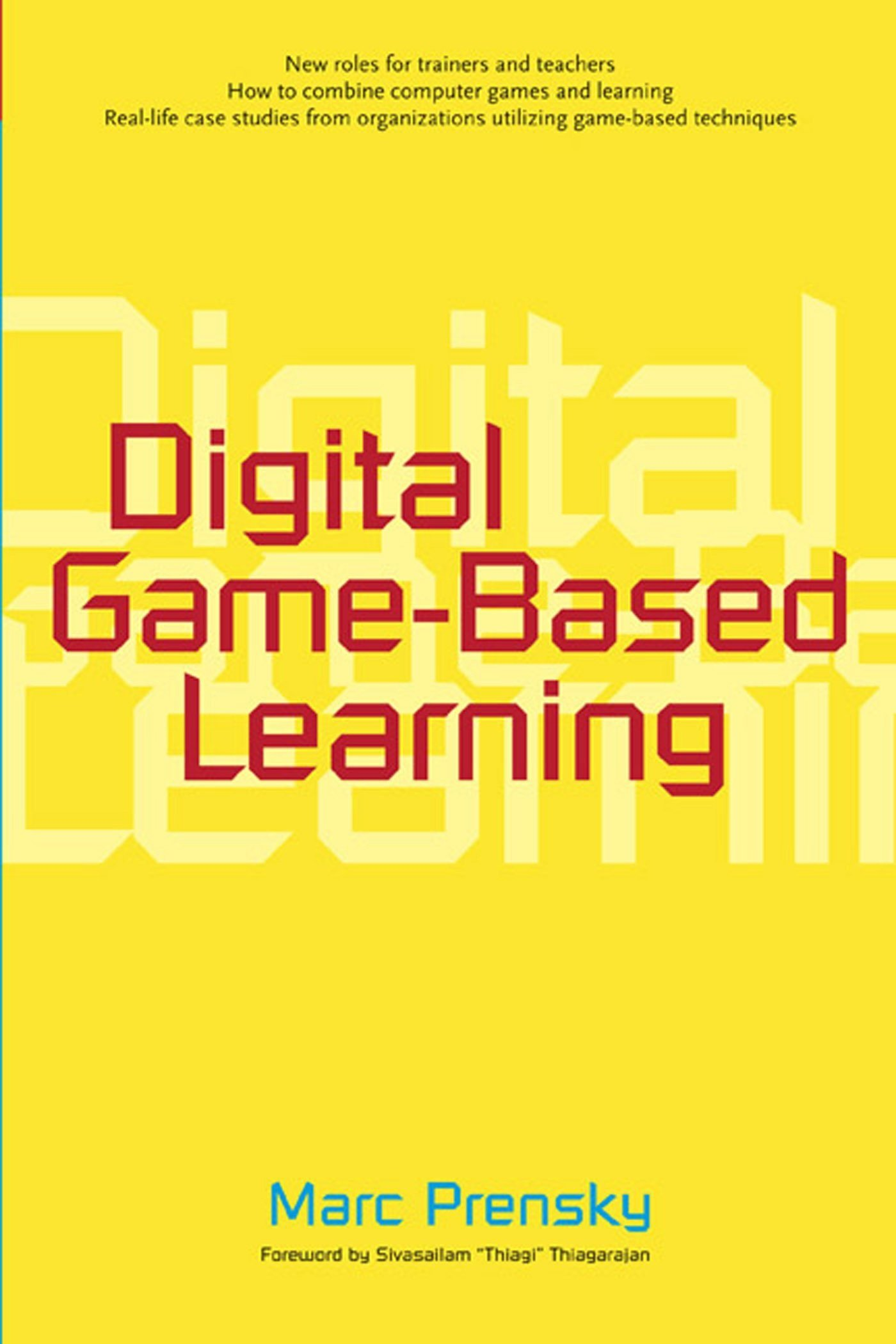 Benefits of Using Digital Game-Based Learning by Marc Prensky