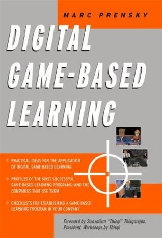 "The Relevance and Benefits from The Book ""Digital Game-Based Learning by Marc Prensky"""